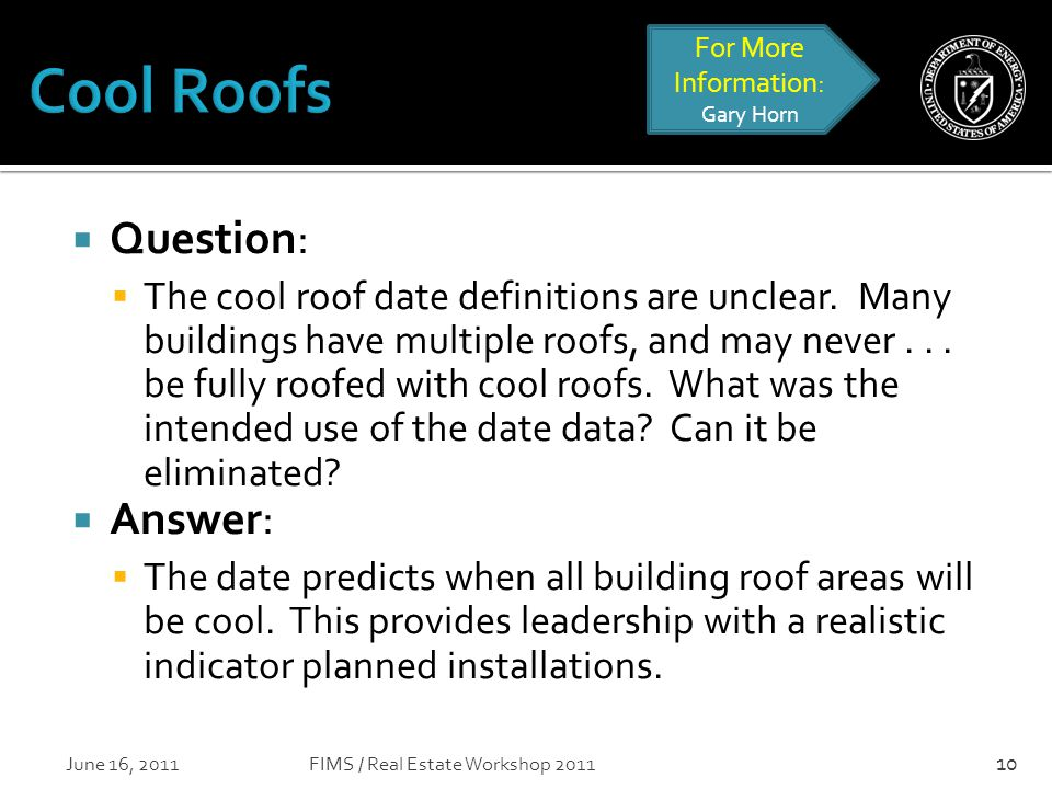  Question:  The cool roof date definitions are unclear.