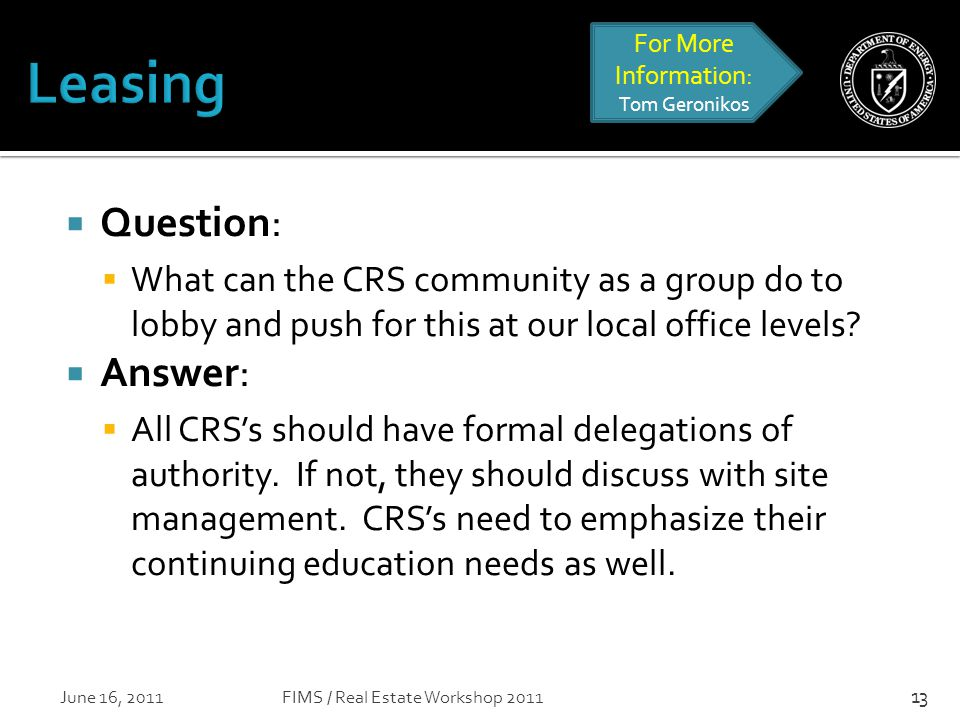  Question:  What can the CRS community as a group do to lobby and push for this at our local office levels.