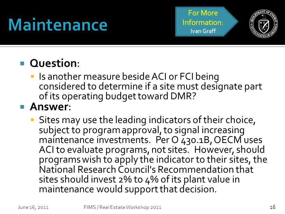  Question:  Is another measure beside ACI or FCI being considered to determine if a site must designate part of its operating budget toward DMR.