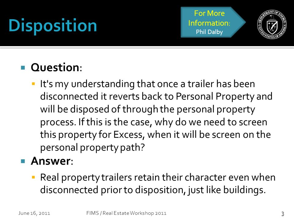 Question:  It s my understanding that once a trailer has been disconnected it reverts back to Personal Property and will be disposed of through the personal property process.
