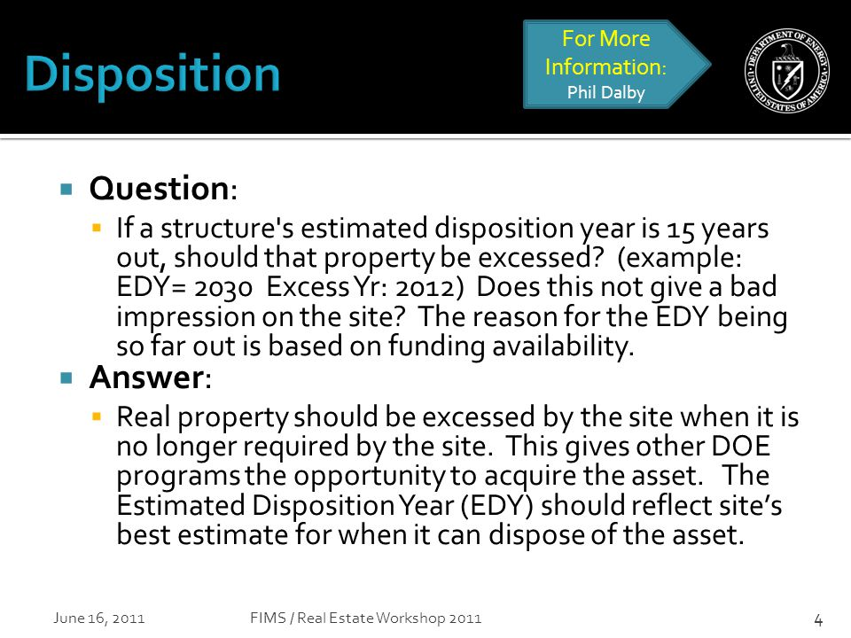  Question:  If a structure s estimated disposition year is 15 years out, should that property be excessed.