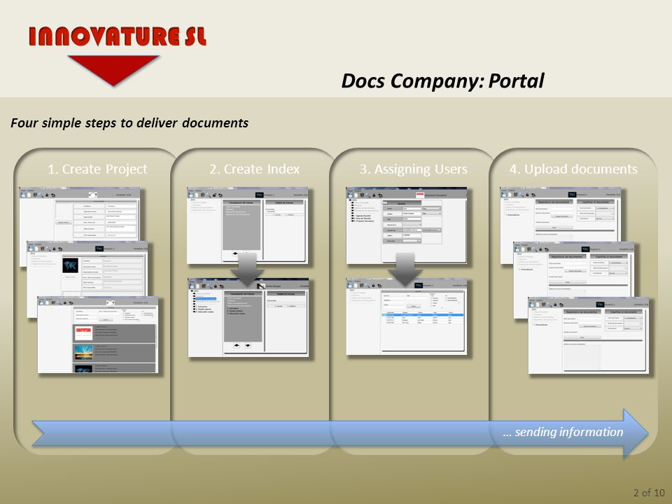 2 of 10 Docs Company: Portal 1. Create Project2. Create Index3. Assigning Users4. Upload documents Four simple steps to deliver documents … sending in