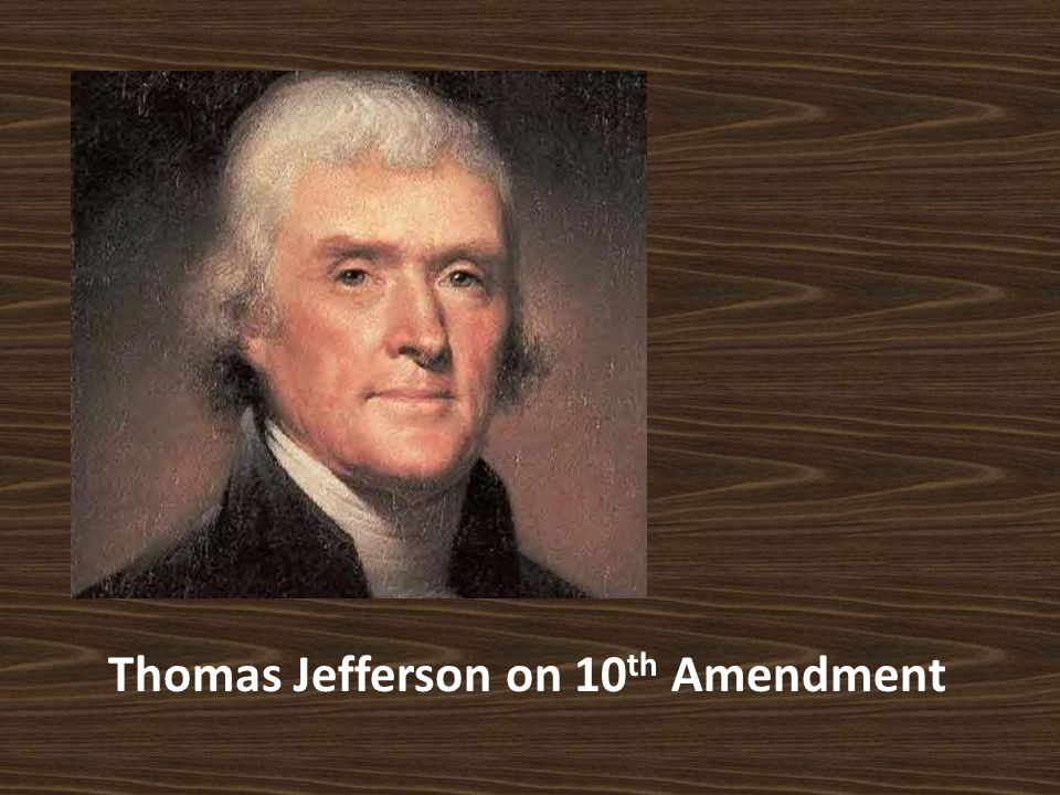 Thomas Jefferson on 10 th Amendment