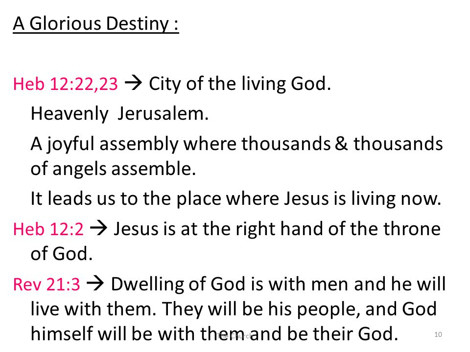 A Glorious Destiny : Heb 12:22,23  City of the living God.