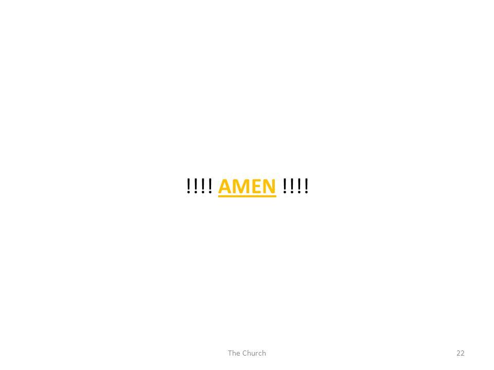 !!!! AMEN !!!! 22The Church