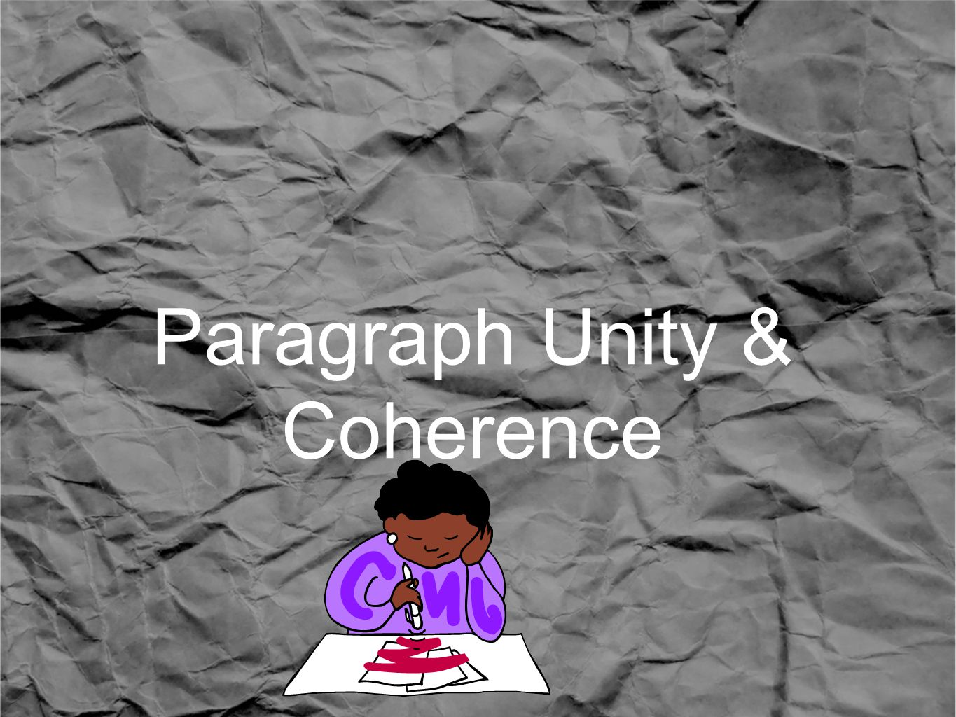 Paragraph Unity & Coherence