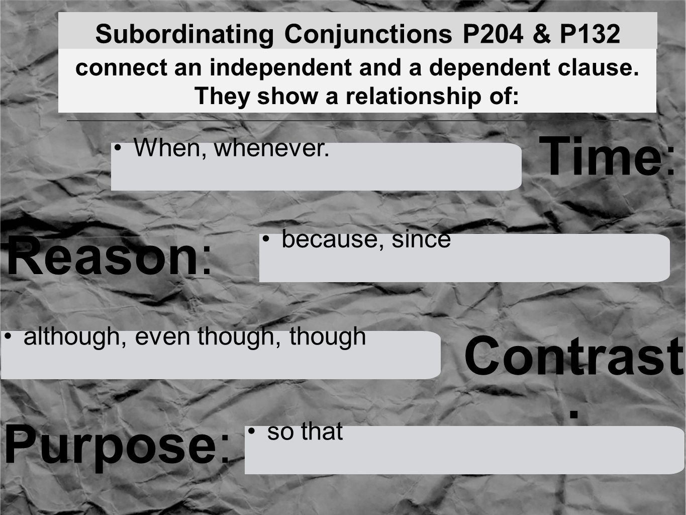 Subordinating Conjunctions P204 & P132 Time: When, whenever.