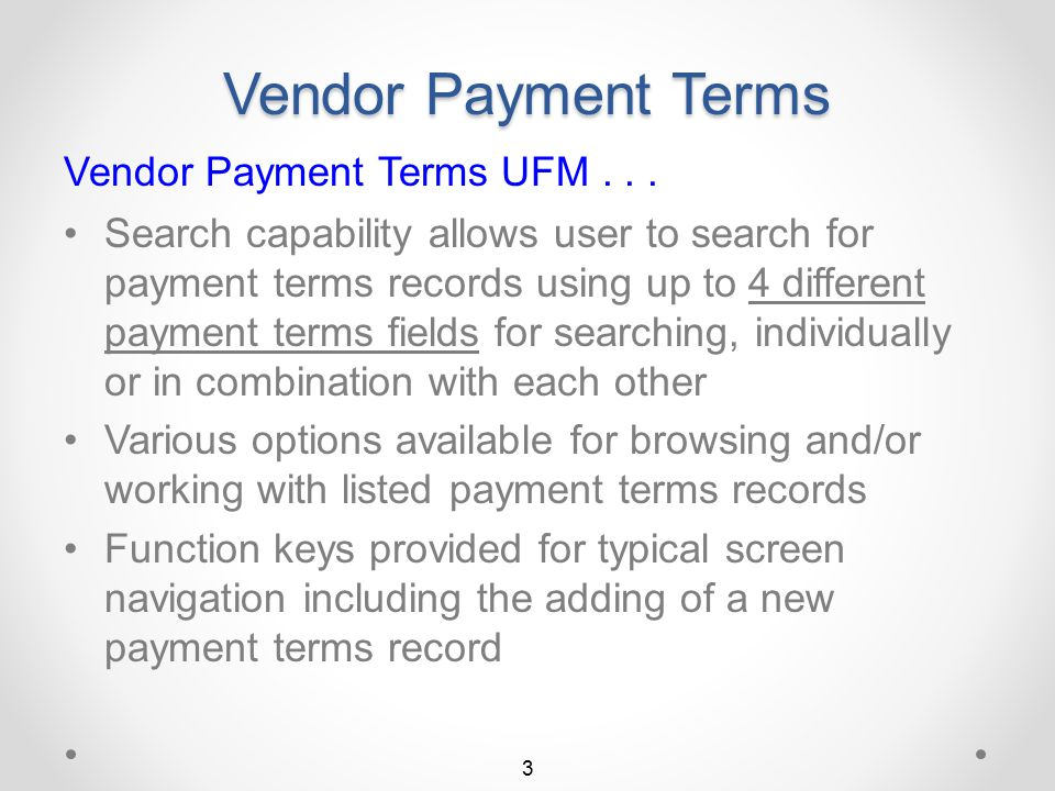 Vendor Payment Terms Quicker / easier, more user friendly method of maintaining vendor payment terms (included only in I/O DMASPlus.
