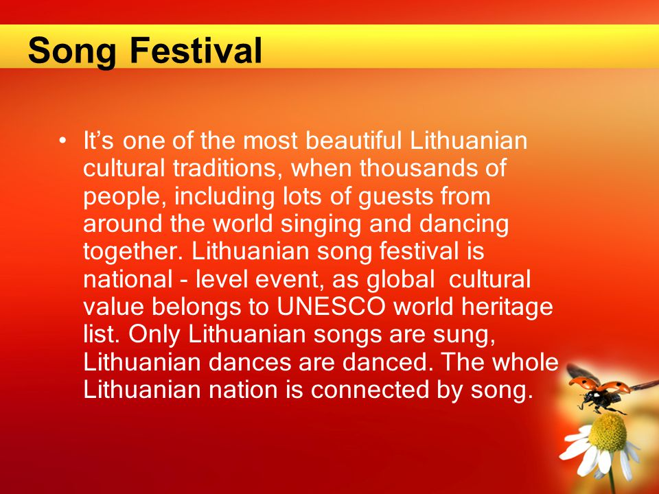 Song Festival It's one of the most beautiful Lithuanian cultural traditions, when thousands of people, including lots of guests from around the world