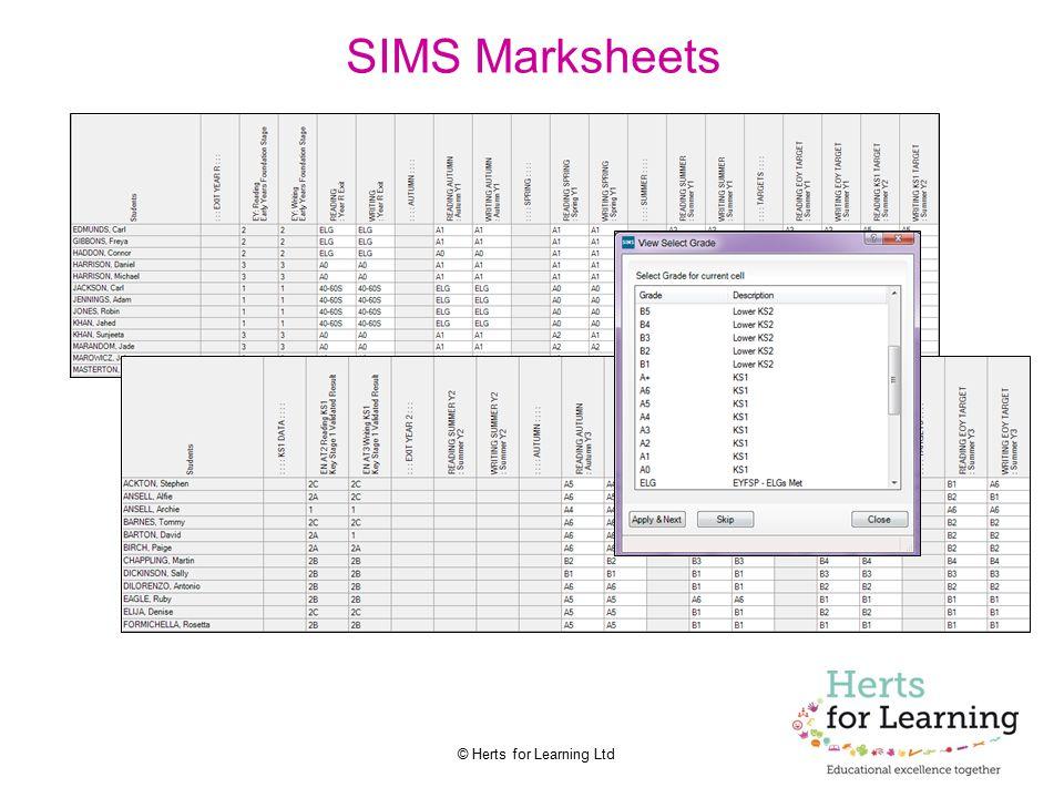 © Herts for Learning Ltd SIMS Marksheets