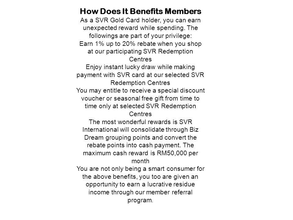 How Does It Benefits Members As a SVR Gold Card holder, you can earn unexpected reward while spending.