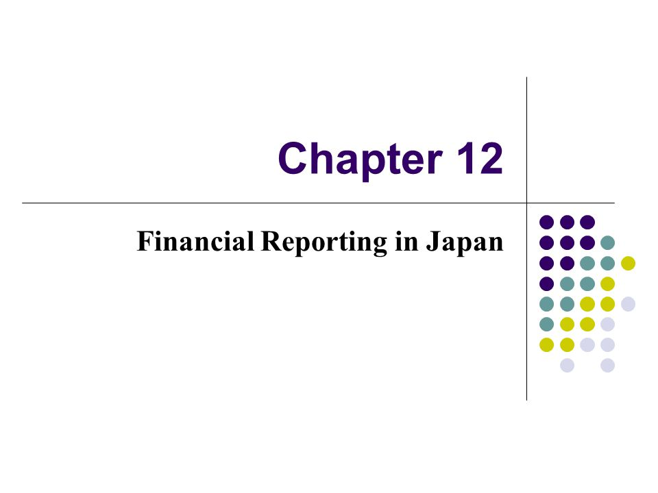 Chapter 12 Financial Reporting in Japan