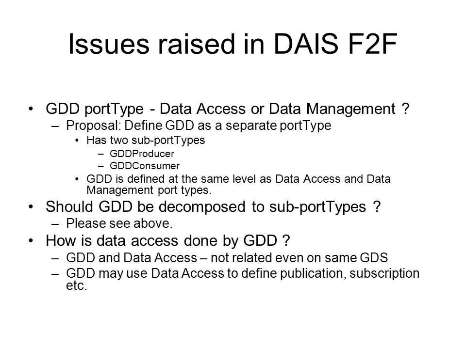Issues raised in DAIS F2F GDD portType - Data Access or Data Management .