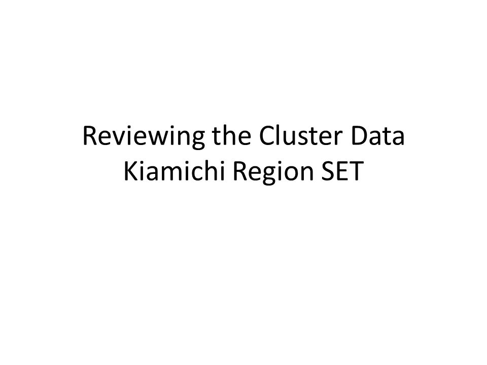 Reviewing the Cluster Data Kiamichi Region SET