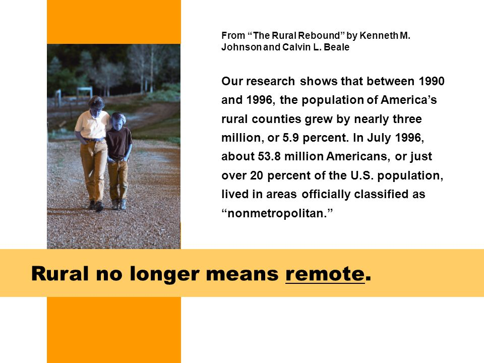 The Rural Rebound The migrants of the 1990s have settled in the Mountain West, the Upper Great Lakes, the Ozarks, parts of the South and rural areas of the Northeast.