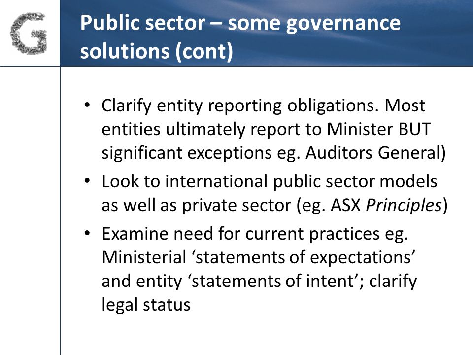 Public sector – some governance solutions (cont) Clarify entity reporting obligations.