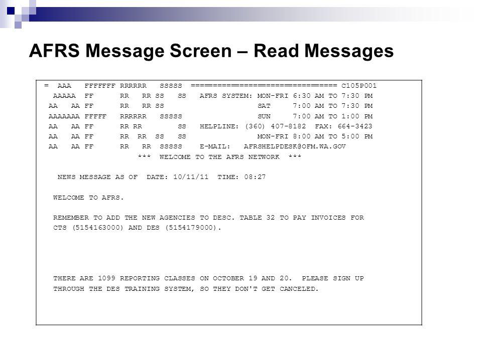 AFRS Message Screen – Read Messages = AAA FFFFFFF RRRRRR SSSSS ================================= C105P001 AAAAA FF RR RR SS SS AFRS SYSTEM: MON-FRI 6: