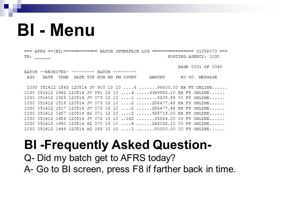 BI - Menu === AFRS ==(BI)============= BATCH INTERFACE LOG ================ C105P070 === TR: ______ POSTING AGENCY: 1030 PAGE 0001 OF 0048 BATCH --REC