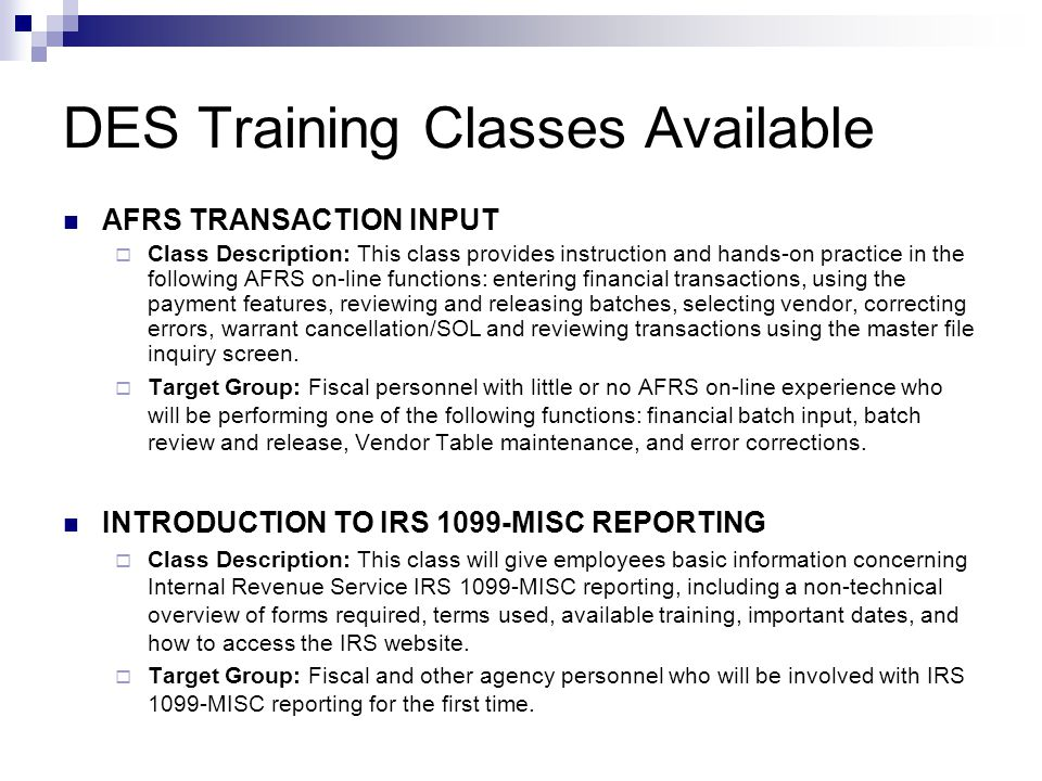 DES Training Classes Available AFRS TRANSACTION INPUT  Class Description: This class provides instruction and hands-on practice in the following AFRS