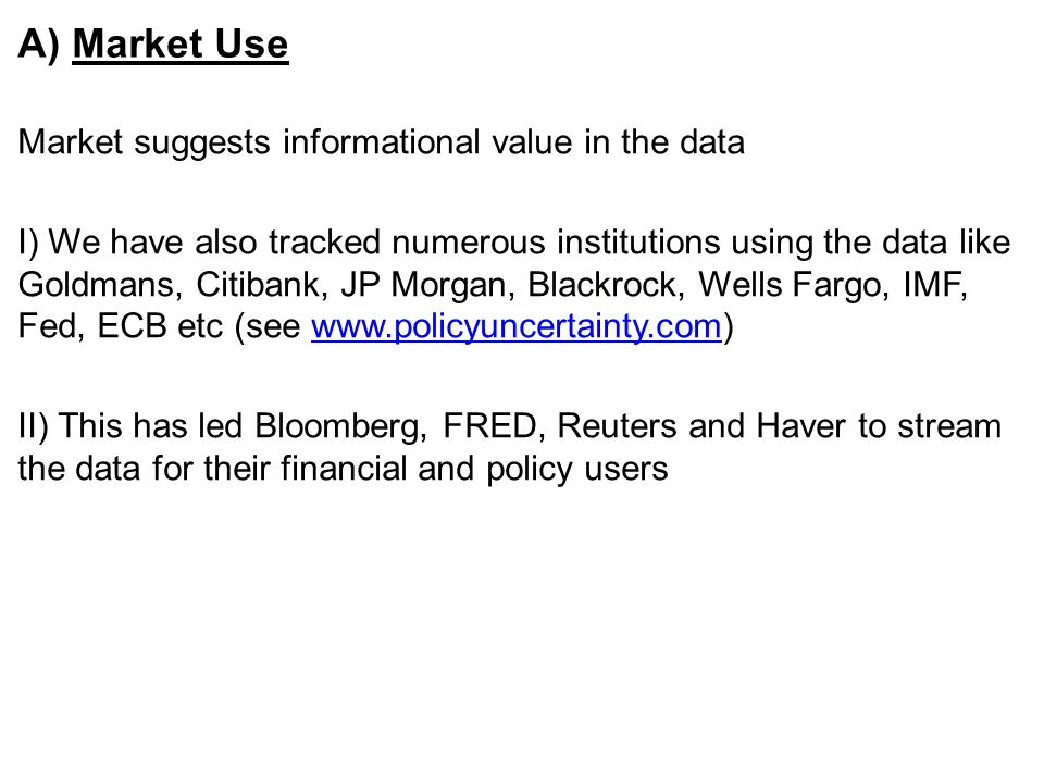 A) Market Use Market suggests informational value in the data I) We have also tracked numerous institutions using the data like Goldmans, Citibank, JP