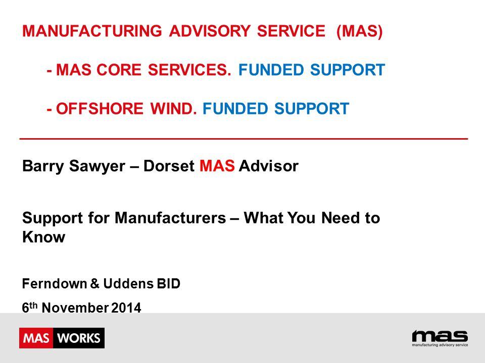 MANUFACTURING ADVISORY SERVICE (MAS) - MAS CORE SERVICES.