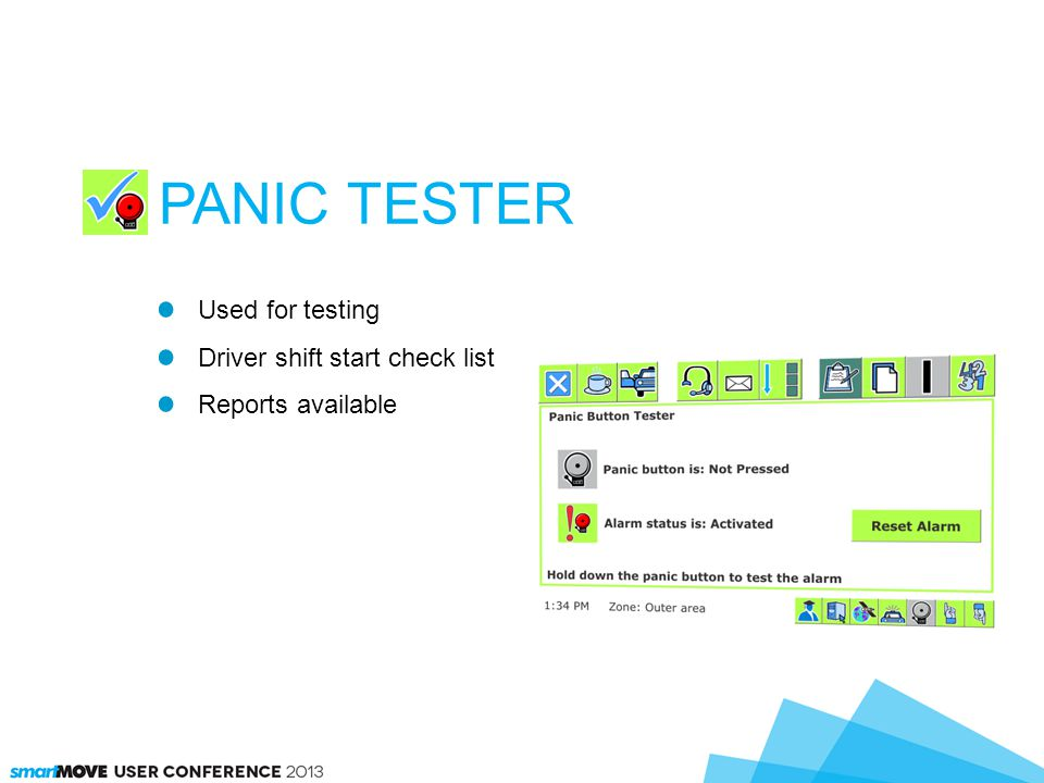 Used for testing Driver shift start check list Reports available PANIC TESTER