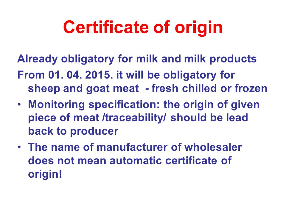 Certificate of origin Already obligatory for milk and milk products From 01.