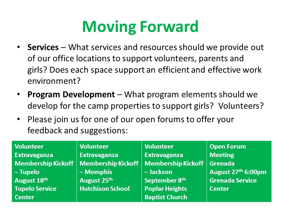 Moving Forward Services – What services and resources should we provide out of our office locations to support volunteers, parents and girls.