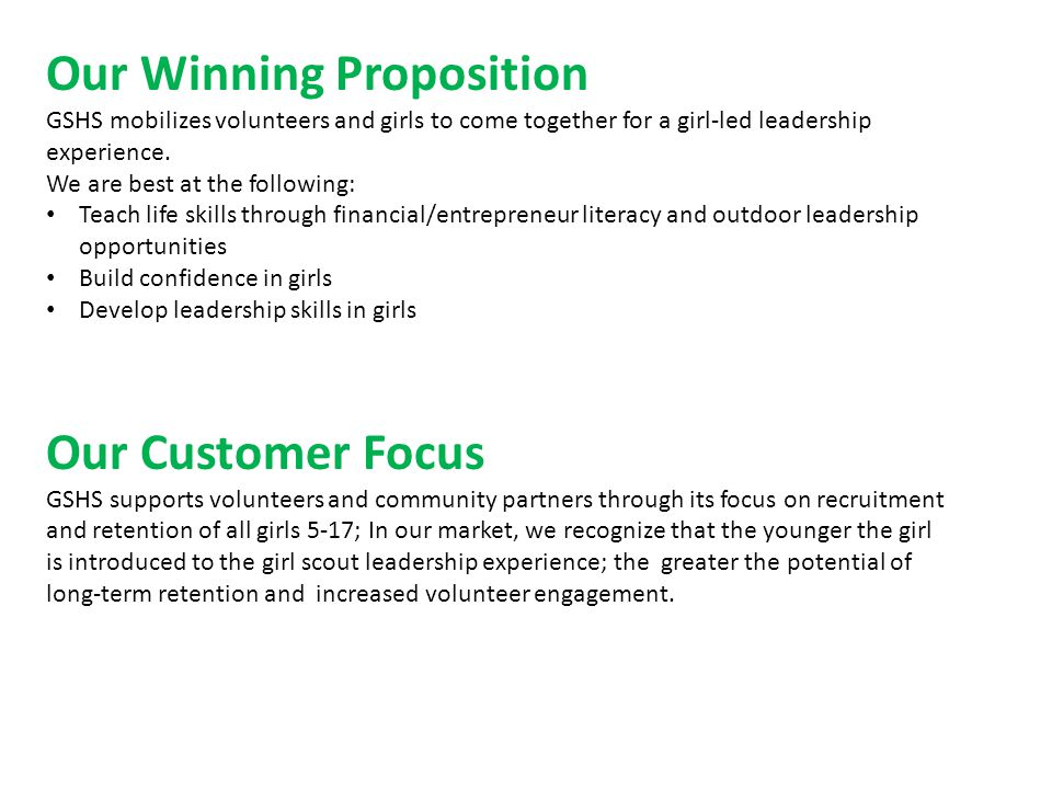Our Winning Proposition GSHS mobilizes volunteers and girls to come together for a girl-led leadership experience.