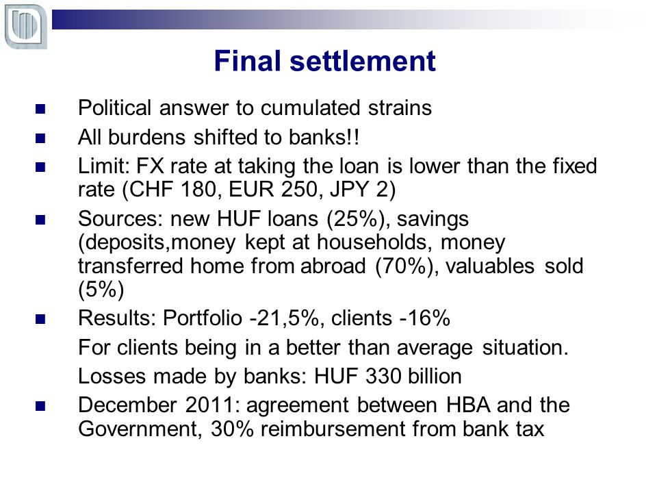 Final settlement Political answer to cumulated strains All burdens shifted to banks!.