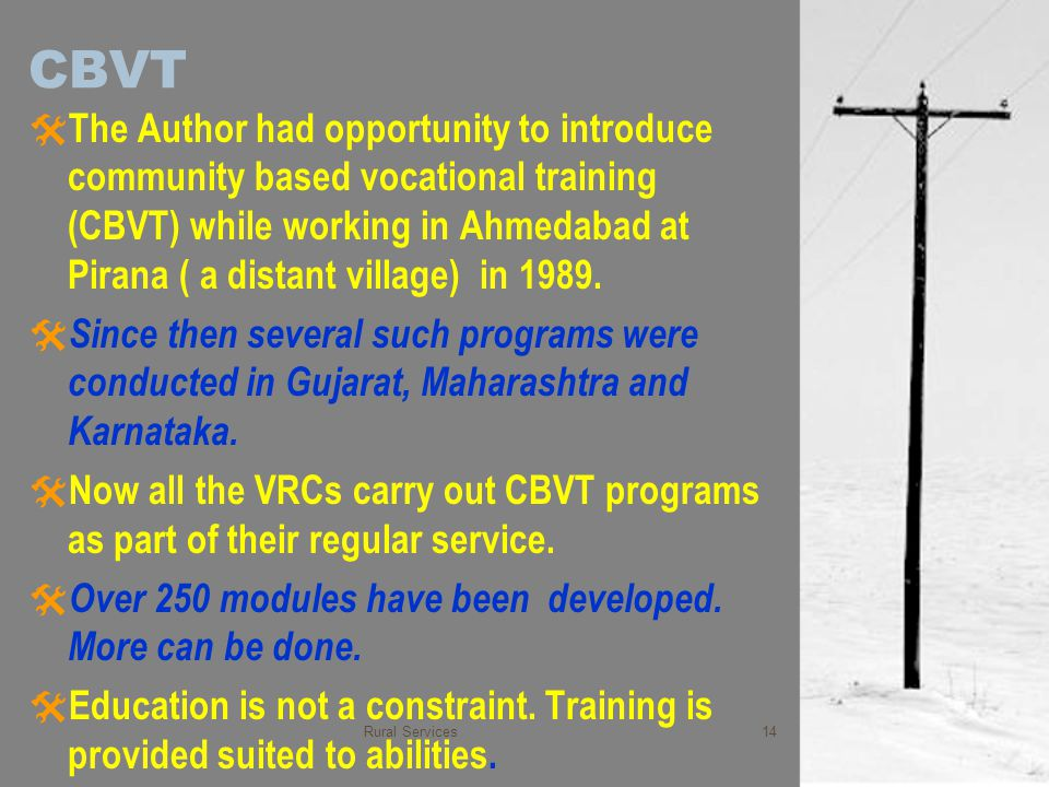 CBVT  The Author had opportunity to introduce community based vocational training (CBVT) while working in Ahmedabad at Pirana ( a distant village) in