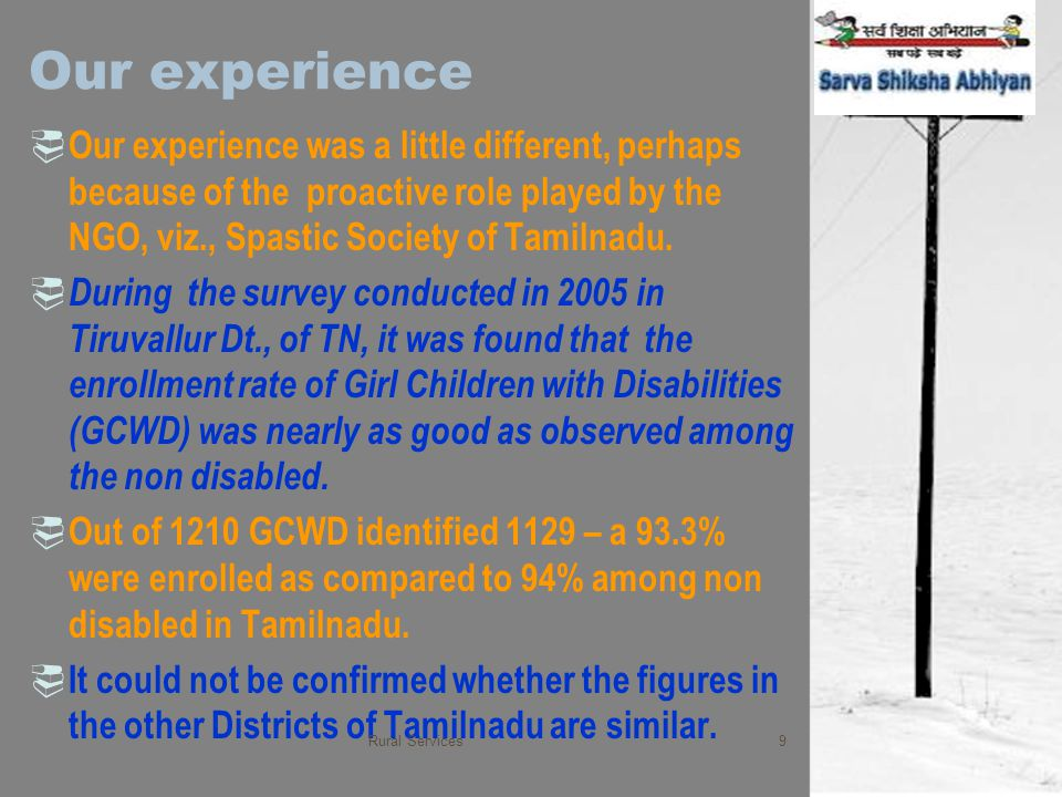 Our experience  Our experience was a little different, perhaps because of the proactive role played by the NGO, viz., Spastic Society of Tamilnadu. 