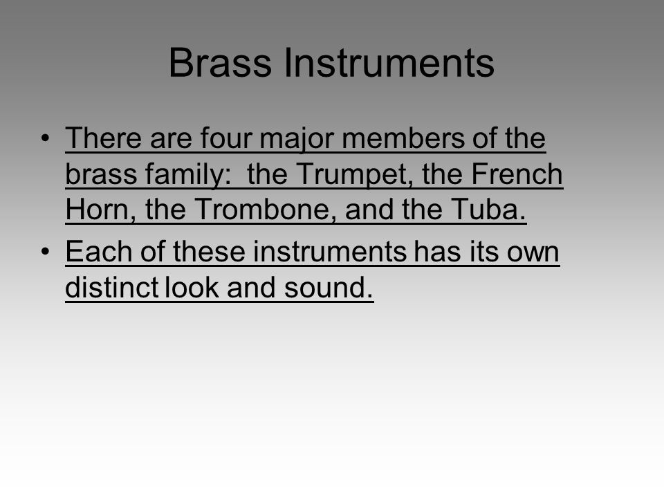 The Trumpet Smallest and highest of the brasses, it usually plays the melody or soprano part.