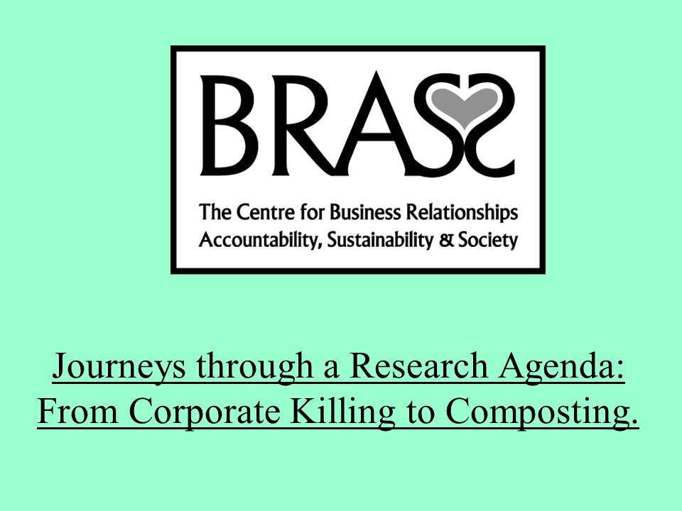 Journeys through a Research Agenda: From Corporate Killing to Composting.