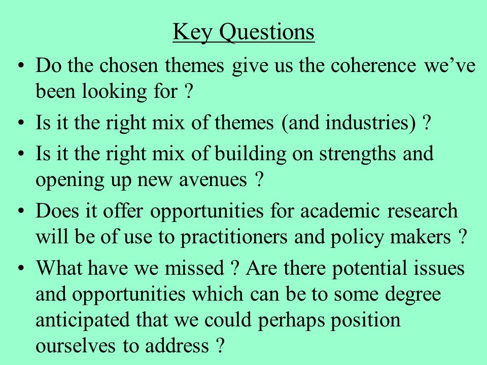 Key Questions Do the chosen themes give us the coherence we've been looking for .