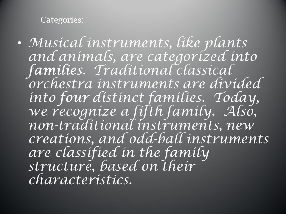 There are too numerous string family instruments to list here.