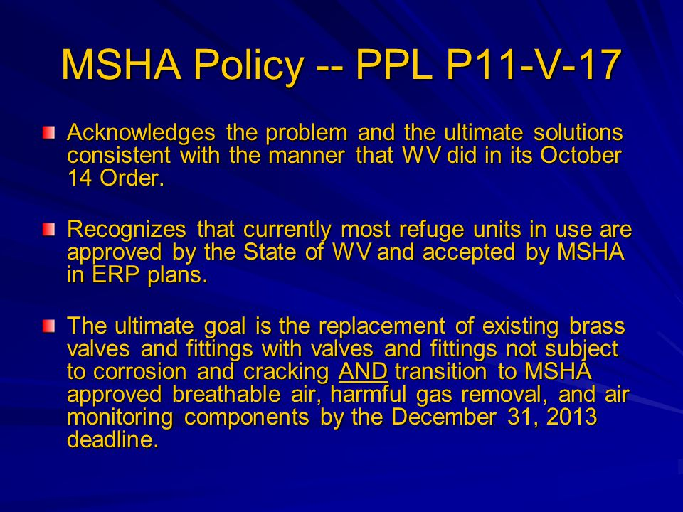 MSHA Policy -- PPL P11-V-17 Acknowledges the problem and the ultimate solutions consistent with the manner that WV did in its October 14 Order.
