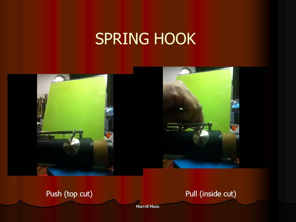 Marrell Music SPRING HOOK Push (top cut)Pull (inside cut)