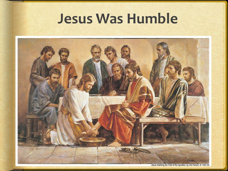 Jesus Was Humble