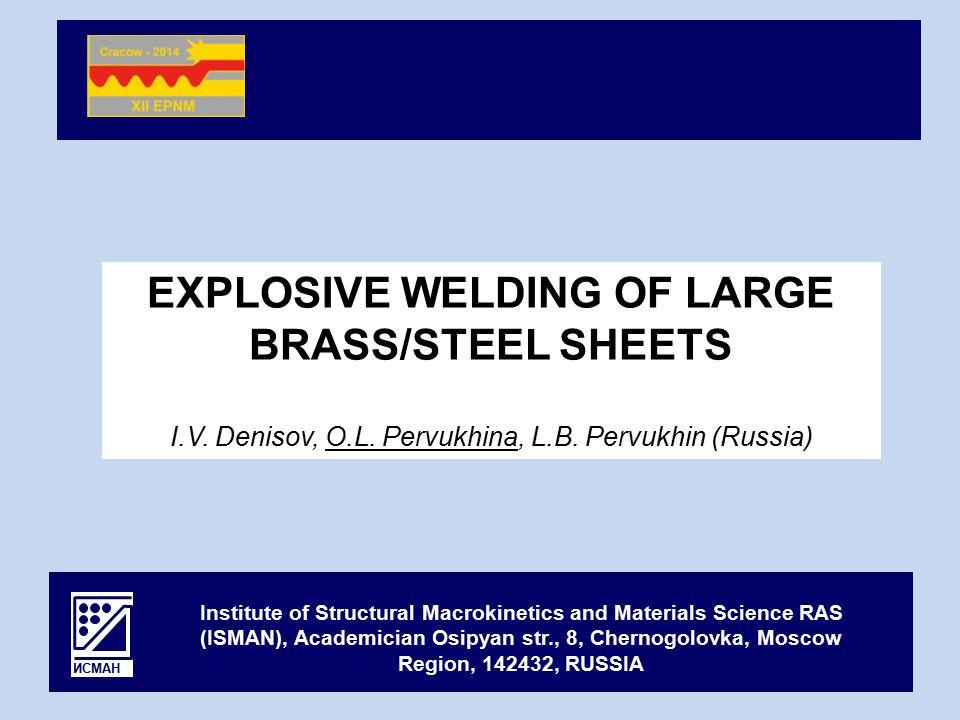 EXPLOSIVE WELDING OF LARGE BRASS/STEEL SHEETS I.V.