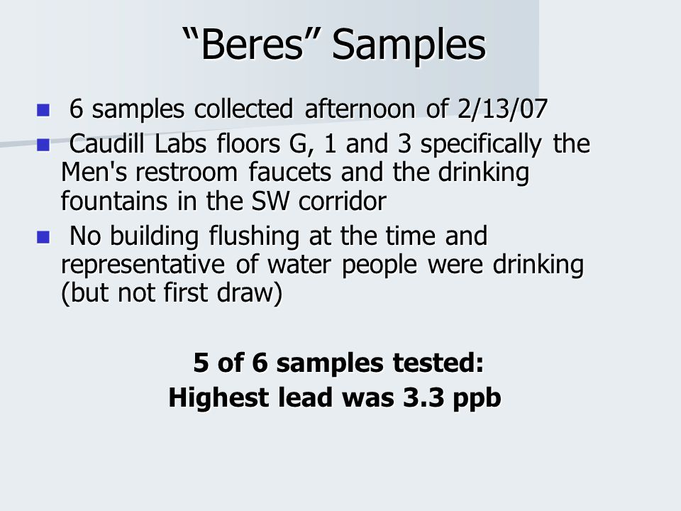 """""""Beres"""" Samples 6 samples collected afternoon of 2/13/07 6 samples collected afternoon of 2/13/07 Caudill Labs floors G, 1 and 3 specifically the Men'"""