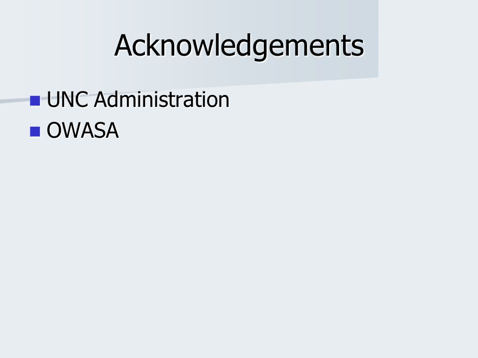 Acknowledgements UNC Administration UNC Administration OWASA OWASA
