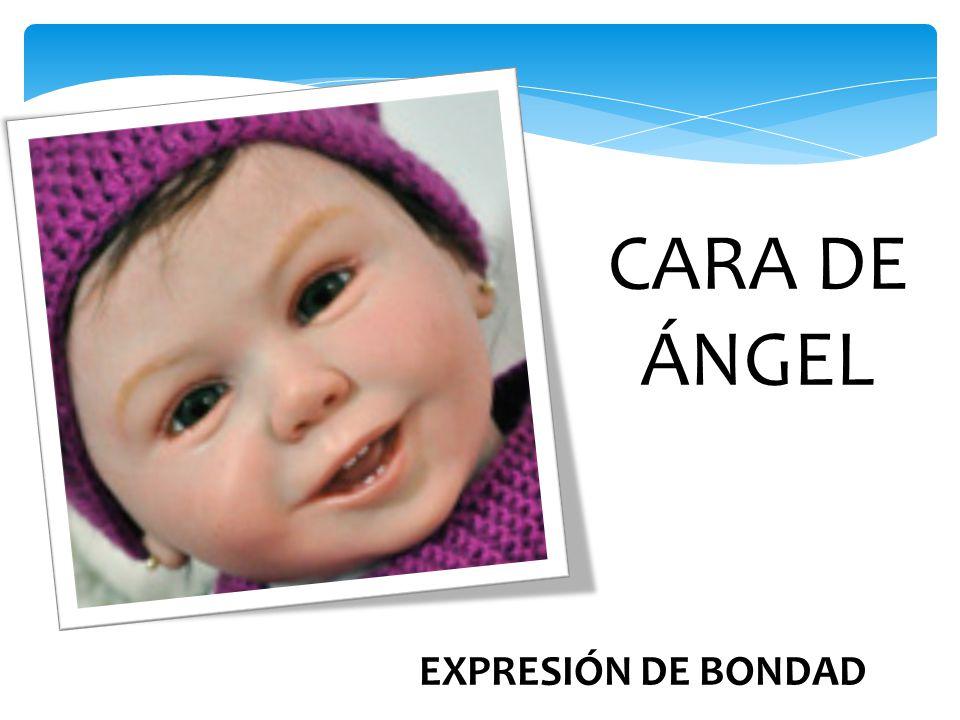 CARA DE ÁNGEL EXPRESIÓN DE BONDAD