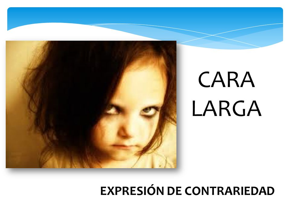 CARA LARGA EXPRESIÓN DE CONTRARIEDAD