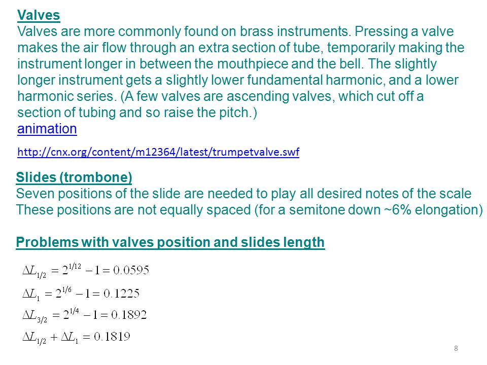 http://cnx.org/content/m12364/latest/trumpetvalve.swf Valves Valves are more commonly found on brass instruments.