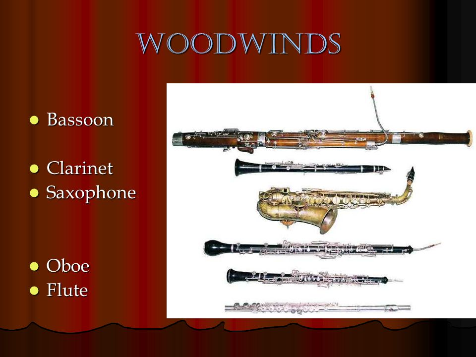 Woodwinds Bassoon Bassoon Clarinet Clarinet Saxophone Saxophone Oboe Oboe Flute Flute