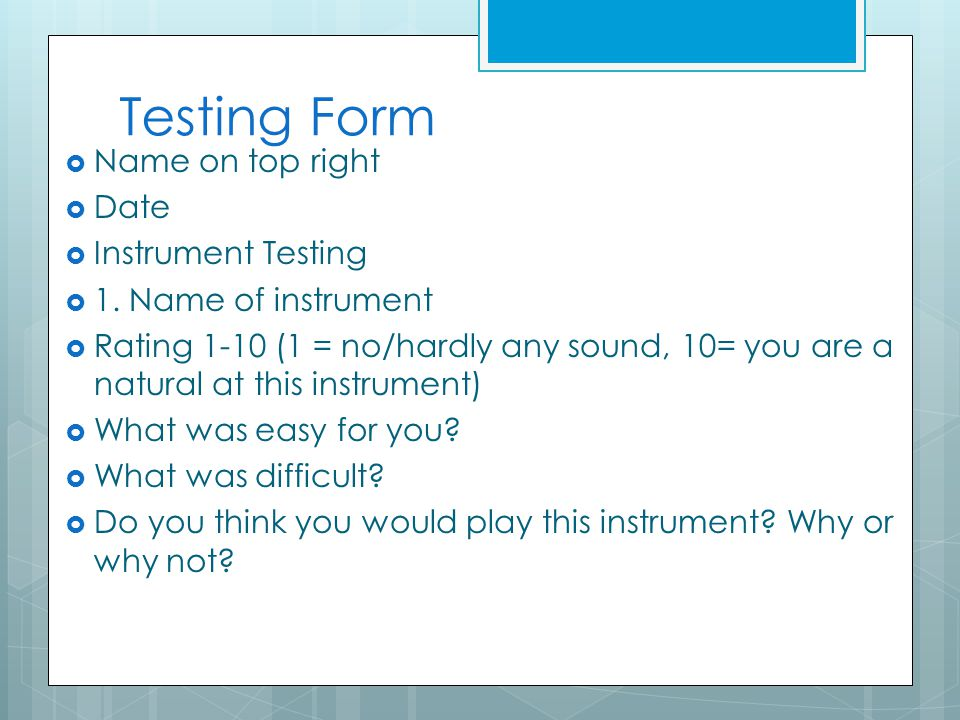 Testing Form  Name on top right  Date  Instrument Testing  1.