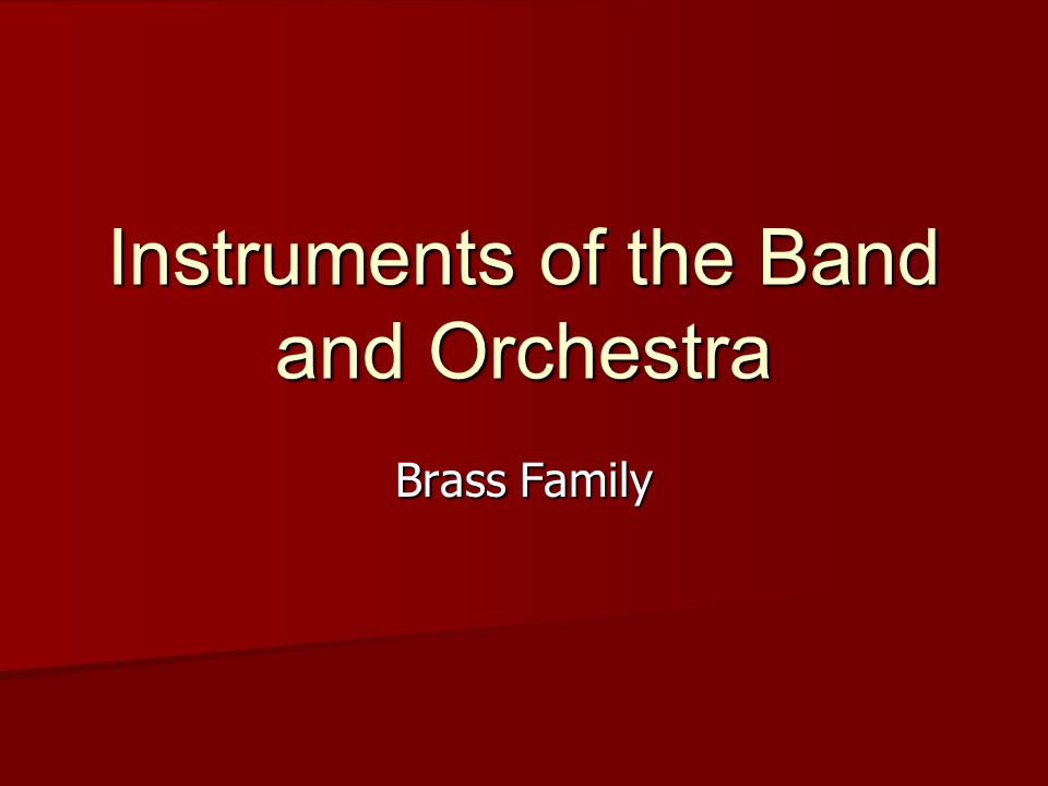 Instruments of the Band and Orchestra Brass Family