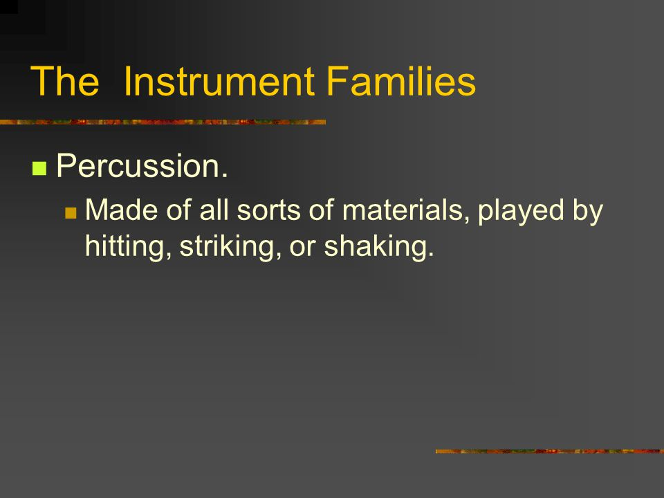 The Instrument Families Percussion.