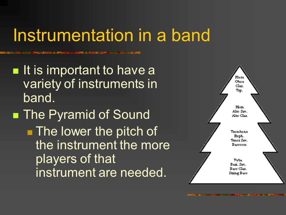 Instrumentation in a band It is important to have a variety of instruments in band.